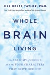 Whole Brain Living book summary, reviews and download