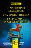 Il matrimonio delle bugie - Una madre perfetta - La scomparsa di Sabine Hardison book summary, reviews and downlod