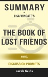 The Book of Lost Friends: A Novel by Lisa Wingate (Discussion Prompts) book summary, reviews and downlod