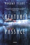 Creatures of Passage book summary, reviews and download