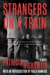 Strangers on a Train: A Novel book summary, reviews and downlod