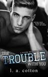 The Trouble With You book summary, reviews and downlod