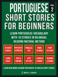 Portuguese Short Stories For Beginners (Vol 2) book summary, reviews and downlod