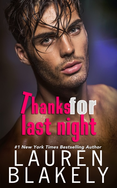 Thanks For Last Night by Lauren Blakely Book Summary, Reviews and E-Book Download