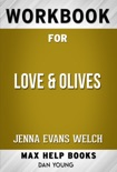 Love & Olives by Jenna Evans Welch (Max Help Workbooks) book summary, reviews and downlod