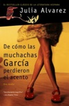 De cómo las muchachas García perdieron el acento book summary, reviews and downlod