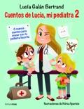 Cuentos de Lucía, mi pediatra 2 resumen del libro