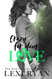 Crazy for Your Love book summary, reviews and download