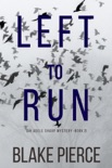 Left To Run (An Adele Sharp Mystery—Book Two) book summary, reviews and download