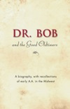 Dr. Bob and the Good Oldtimers book summary, reviews and downlod