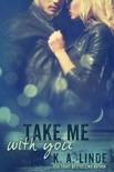 Take Me With You book summary, reviews and downlod