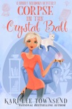 Corpse in the Crystal Ball book summary, reviews and download