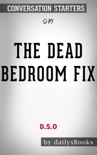 The Dead Bedroom Fix by DSO: Conversation Starters book summary, reviews and downlod