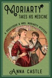 Moriarty Takes His Medicine book summary, reviews and downlod