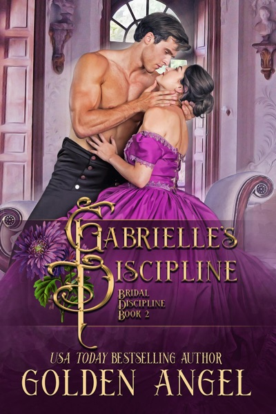 Gabrielle's Discipline by Golden Angel Book Summary, Reviews and E-Book Download