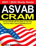 ASVAB CRAM: Ace the ASVAB with One Week of Test Prep And Free Online Practice Tests at ASVABcram 2021 / 2022 Study Guide book summary, reviews and download