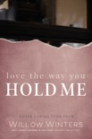 Love The Way You Hold Me book summary, reviews and downlod