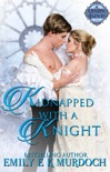 Kidnapped with a Knight book summary, reviews and download
