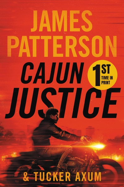 Cajun Justice by James Patterson & Tucker Axum III Book Summary, Reviews and E-Book Download