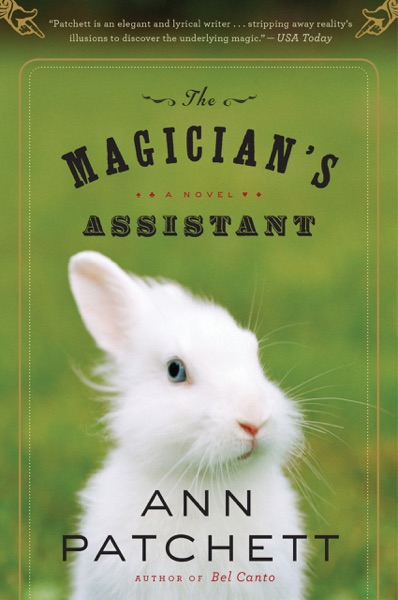 The Magician's Assistant by Ann Patchett Book Summary, Reviews and E-Book Download