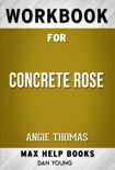 Concrete Rose by Angie Thomas (Max Help Workbooks) book summary, reviews and downlod