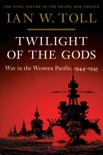 Twilight of the Gods: War in the Western Pacific, 1944-1945 (The Pacific War Trilogy) book summary, reviews and download