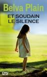 Et soudain le silence book summary, reviews and downlod