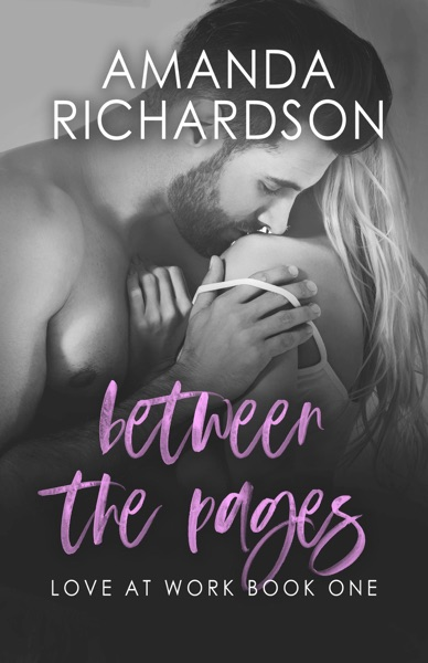 Between the Pages by Amanda Richardson Book Summary, Reviews and E-Book Download
