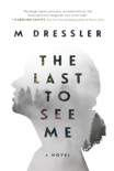 The Last to See Me book summary, reviews and download
