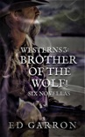 Westerns 3: Brother Of The Wolf! book summary, reviews and download