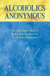 Alcoholics Anonymous, Fourth Edition book summary, reviews and download
