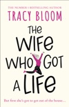 The Wife Who Got a Life book summary, reviews and download