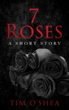 7 Roses: A Short Story book summary, reviews and download