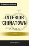 Interior Chinatown: A Novel by Charles Yu (Discussion Prompts) book summary, reviews and downlod