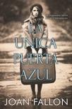 La única puerta azul book summary, reviews and downlod