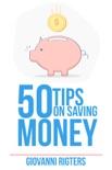 50 Tips On Saving Money resumen del libro
