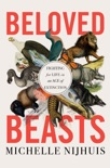 Beloved Beasts: Fighting for Life in an Age of Extinction book summary, reviews and download