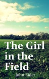 The Girl in the Field book summary, reviews and download