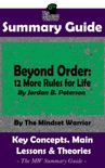 Summary Guide: Beyond Order: 12 More Rules For Life: By Jordan B. Peterson The MW Summary Guide book summary, reviews and downlod
