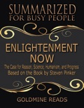 Enlightenment Now - Summarized for Busy People: The Case for Reason, Science, Humanism, and Progress: Based on the Book by Steven Pinker book summary, reviews and downlod