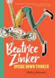 Beatrice Zinker, Upside Down Thinker book summary, reviews and download