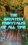The Greatest Fairytales Of All Time book summary, reviews and downlod