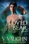 Loved by the Bear - Book 1 book summary, reviews and downlod