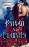 Paixão na Charneca book summary, reviews and downlod