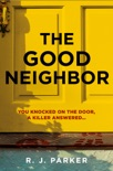 The Good Neighbor book synopsis, reviews
