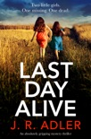 Last Day Alive book summary, reviews and downlod