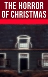 The Horror Of Christmas book summary, reviews and downlod