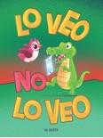 LO VEO NO LO VEO book summary, reviews and download