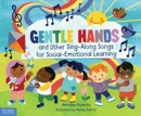 Gentle Hands and Other Sing-Along Songs for Social-Emotional Learning e-book