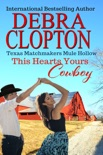 This Heart's Yours, Cowboy Enhanced Edition book summary, reviews and downlod